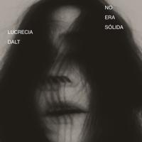 Lucrecia Dalt - No Era Sólida artwork