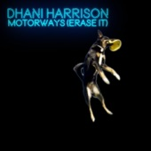 Dhani Harrison - Motorways (Erase It)