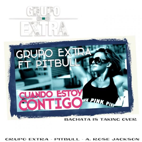 Cuando Estoy Contigo (feat. Pitbull & A. Rose Jackson) [Spanglish Bachata Edit] - Single