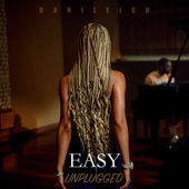 Easy (Unplugged) - DaniLeigh