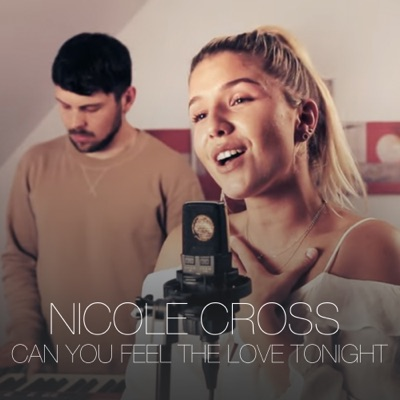 Can You Feel the Love Tonight (The Lion King) - Single - Nicole Cross