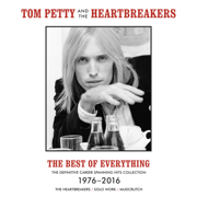 The Best of Everything: The Definitive Career Spanning Hits Collection 1976-2016 - Tom Petty & The Heartbreakers - Tom Petty & The Heartbreakers