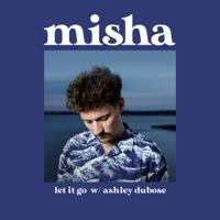 Let It Go-Misha & Ashley DuBose