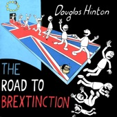 Douglas Hinton - The Road to Brextinction