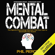 Phil Pierce - Mental Combat: The Sports Psychology Secrets You Can Use to Dominate Any Event! (Unabridged)