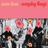 Swim Team - Everyday Things