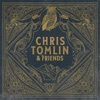 Chris Tomlin & Friends, Chris Tomlin