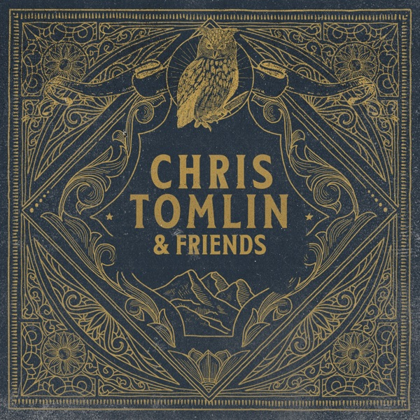 Chris Tomlin - Chris Tomlin & Friends