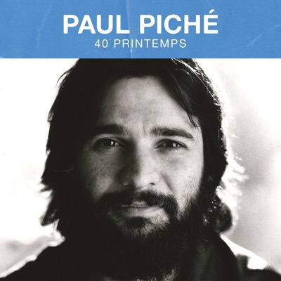 Paul Piché – 40 printemps