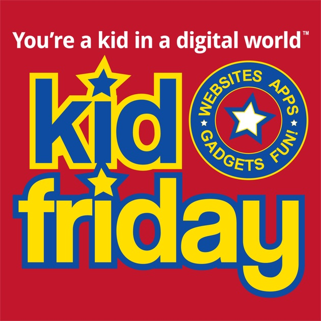Kid Friday - apps, websites, gadgets, games, fun! by Kid