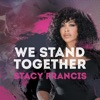 We Stand Together - Single, Stacy Francis