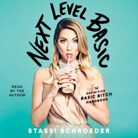 Next Level Basic (Unabridged) - Stassi Schroeder MP3 Download