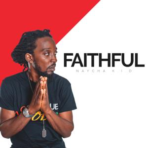 Naycha Kid - Faithful