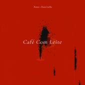 Café Com Leite Poirier & Flavia Coelho - Poirier & Flavia Coelho