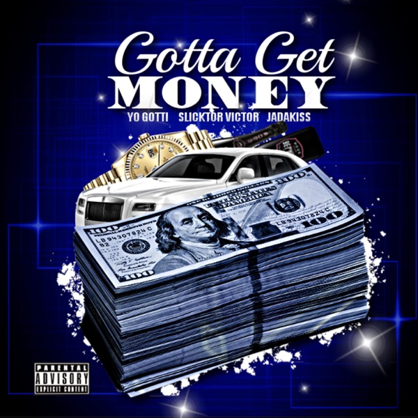 Gotta Get Money (feat. Jadakiss & Yo Gotti) - Single