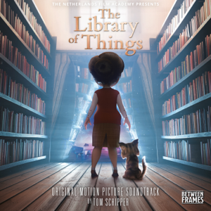Tom Schipper - The Library of Things (Original Motion Picture Soundtrack) - EP