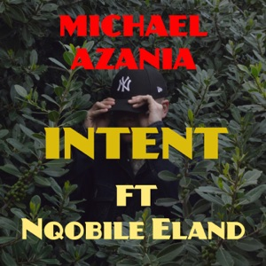 Michael Azania - Intent feat. Nqobile Eland