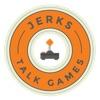 Jerks Talk Games