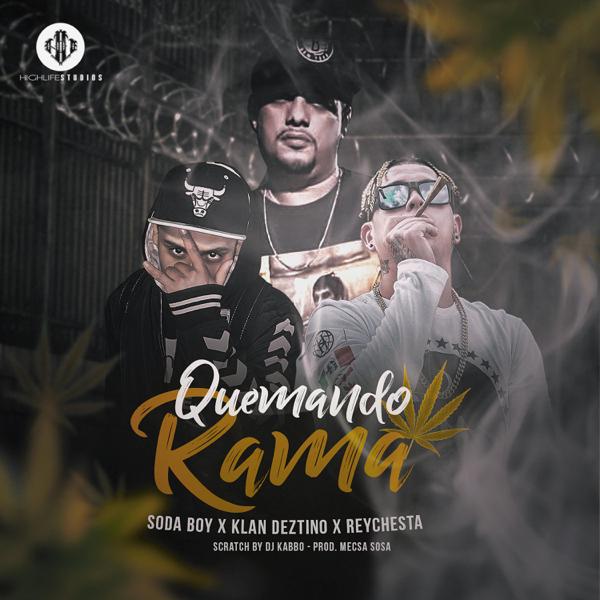 Quemando Rama (feat  Reychesta & Klan Deztino) - Single by Soda Boy