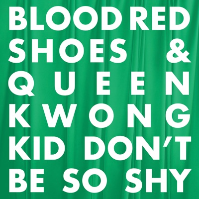 Kid Don't Be so Shy - Single - Blood Red Shoes