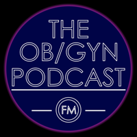 Podcast cover art for The Ob/Gyn Podcast