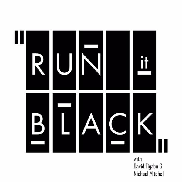 Run It Black Podcast