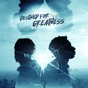 Destined For Greatness (feat. Janellé) - Single
