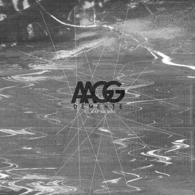 El Rap Es Mío - A.A.G.G. Demente.