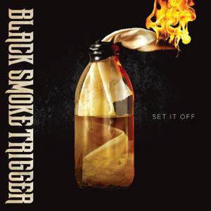 Black Smoke Trigger - Set It Off