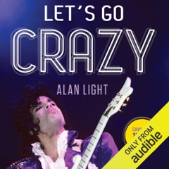 Let's Go Crazy: Prince and the Making of Purple Rain (Unabridged)
