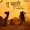 Tu Mhari Valentine Rajasthani Love Songs