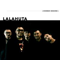Download lagu Lalahuta - Lalahuta Shoebox Sessions