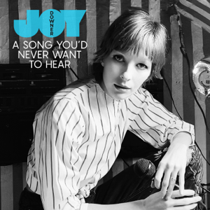 Joy Downer - A Song You'd Never Want to Hear - EP