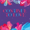 CONTINUE TO LOVE (feat.Shinobu Ono)