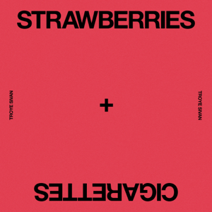 Troye Sivan - Strawberries & Cigarettes