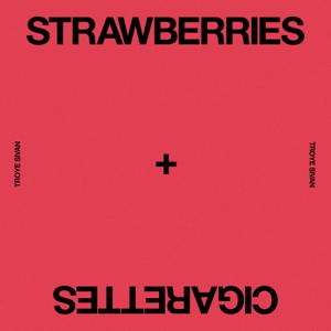 Troye Sivan - Strawberries & Cigarettes