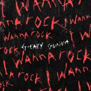 I Wanna Rock (feat. Gunna) - G-Eazy - G-Eazy