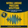 Frank Millstein - Natural Language Processing with Python: Natural Language Processing Using NLTK (Unabridged) Grafik