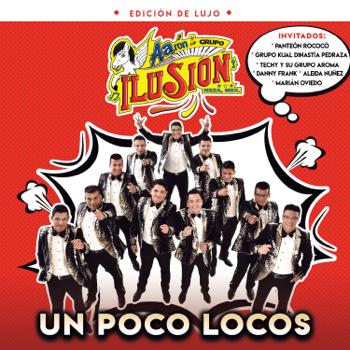 Aarón y Su Grupo Ilusión Un Poco Locos (Edición de Lujo) music review