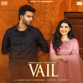 Vail Feat. Shree Brar & Nimrat Khaira  Single  Mankirt Aulakh - Mankirt Aulakh