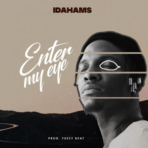 Idahams - Enter My Eye