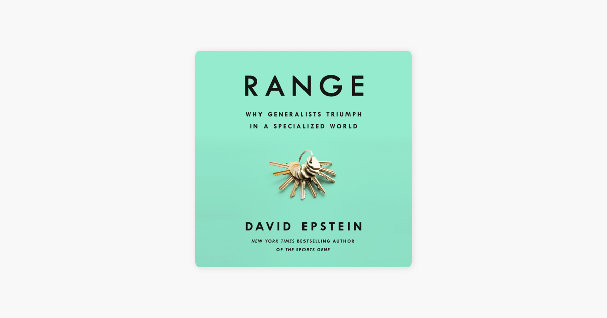 Range: Why Generalists Triumph in a Specialized World (Unabridged) - David Epstein