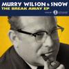 The Break Away EP - Murry Wilson & Snow