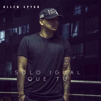 Solo Igual Que Tu - Single - Allen Spyda