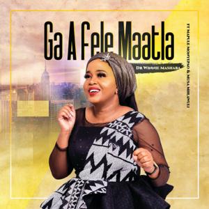 Dr Winnie Mashaba - Ga A Fele Maatla feat. Mapule Monyepao & Musa Mhlawuli