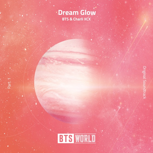 BTS & Charli XCX - Dream Glow (BTS World Original Soundtrack) [Pt. 1] song lyrics