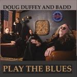 Doug Duffey and Badd - My Driving Wheel