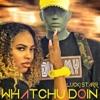 Lucki Starr - Whatchu Doin'