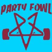 Party Fowl - Hey Hey Hey