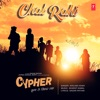 Chal Rahi From Cypher Single